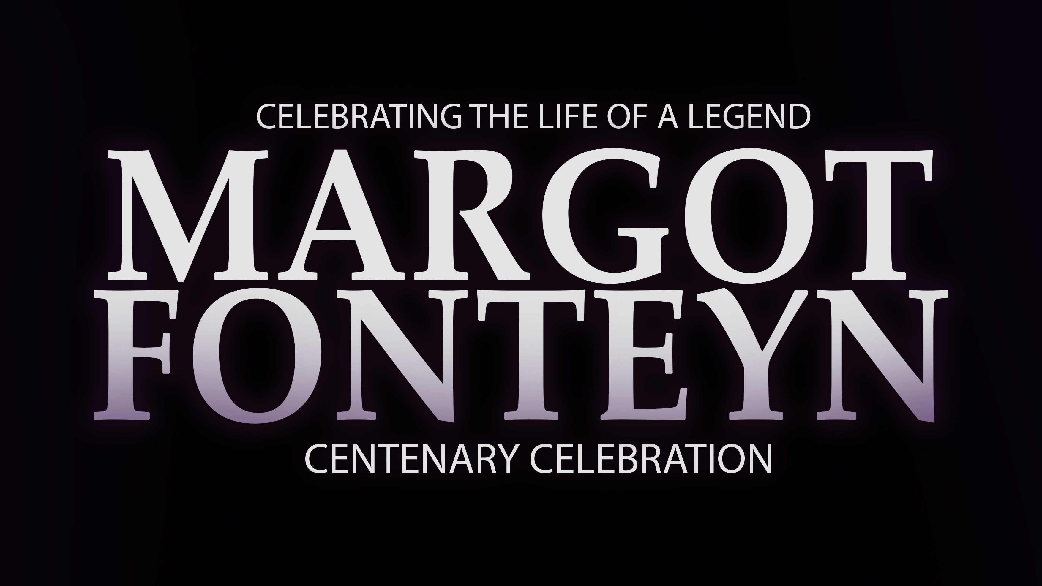 The Margot Fonteyn Celebration