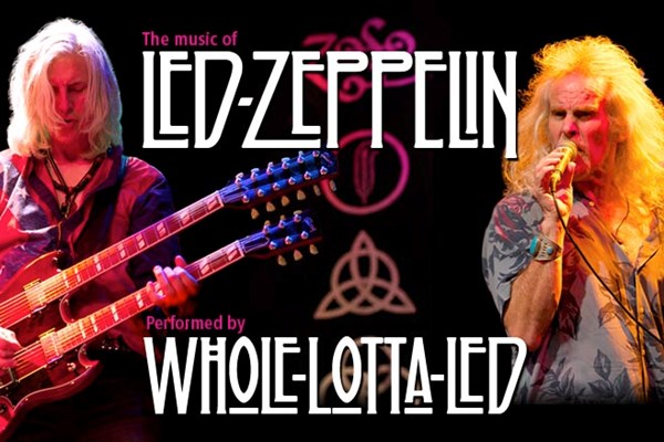 Whole Lotta Led: A World Class Tribute To Led Zepp