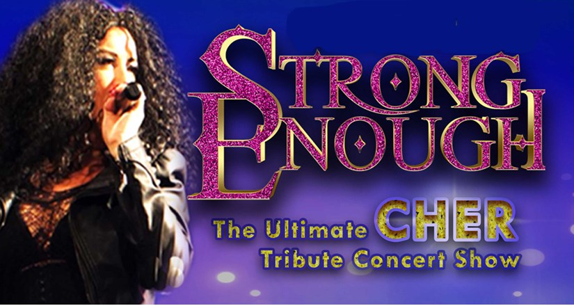 Strong Enough Ultimate Tribute Concert to Cher