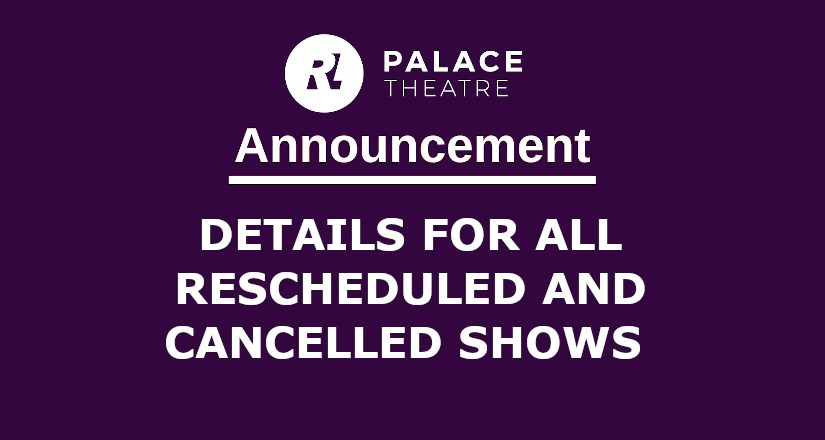 26/08/20 Details for all cancelled and rescheduled shows